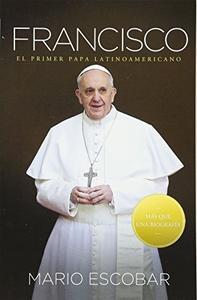 Francisco: El primer papa latinoamericano