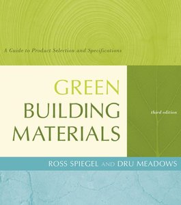 Green Building Materials: A Guide to Product Selection and Specification (repost)