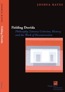 Fielding Derrida: Philosophy, Literary Criticism, History, and the Work of Deconstruction (repost)