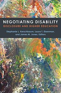 Negotiating Disability: Disclosure and Higher Education
