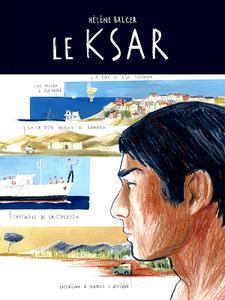 Le KSAR - Itinéraire d'un capitaine hors-norme