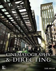 Digital Cinematography & Directing by  Dan Ablan