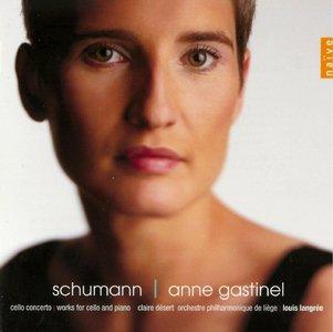 Anne Gastinel, Claire Desert, Liege PO, Louis Langree - Robert Schumann: Cello Concerto; Works for Cello and Piano (2001)