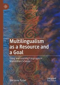 Multilingualism as a Resource and a Goal: Using and Learning Languages in Mainstream Schools