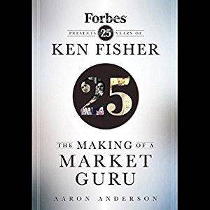 The Making of a Market Guru: Forbes Presents 25 Years of Ken Fisher [Audiobook]