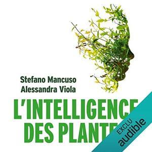 "Stefano Mancuso, Alessandra Viola, ""L'Intelligence des plantes"""