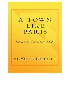 A Town Like Paris Falling In Love In The City Of Light