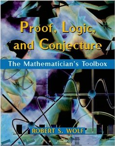 Proof, Logic and Conjecture: The Mathematician's Toolbox (Repost)
