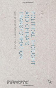 Political Thought and China's Transformation: Ideas Shaping Reform in Post-Mao China (repost)