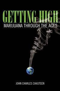 Getting High: Marijuana through the Ages (Repost)