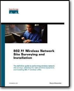 Bruce Alexander, «802.11 Wireless Network Site Surveying and Installation»