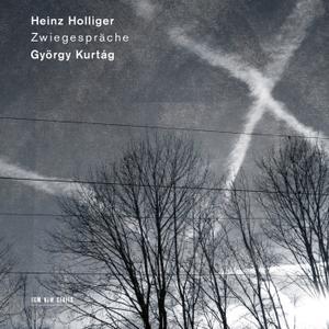 Heinz Holliger & György Kurtág - Zwiegespräche (2019) [Official Digital Download 24/96]