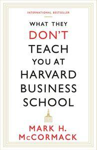 What They Don't Teach You at Harvard Business School (repost)