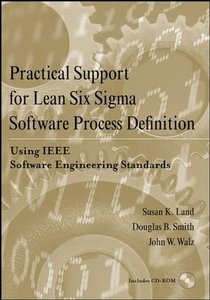 Practical Support for Lean Six Sigma Software Process Definition Using IEEE Software Engineering Standards (repost)