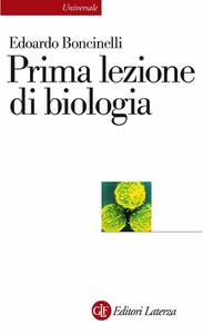 Edoardo Boncinelli - Prima lezione di biologia (2010)