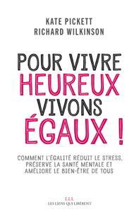 """Kate Pickett, Richard Wilkinson, """"Pour vivre heureux, vivons égaux !"""""""