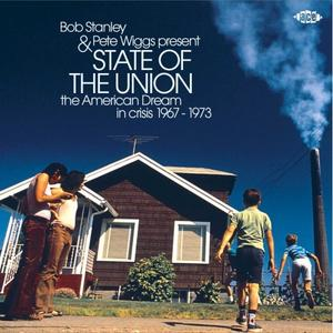 Bob Stanley and Pete Wiggs - State Of The Union (The American Dream In Crisis 1967 - 1973) (2018)