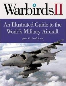 International Warbirds: An Illustrated Guide to World Military Aircraft, 1914-2000 (Repost)