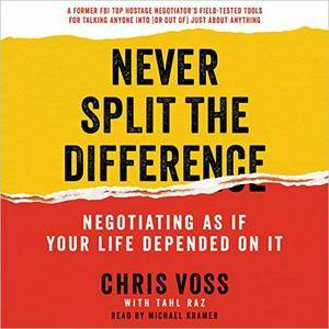 Never Split the Difference: Negotiating as if Your Life Depended on It [Audiobook] {Repost}
