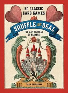Shuffle and Deal: 50 Classic Card Games for Any Number of Players (Repost)
