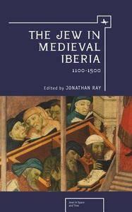 The Jew in Medieval Iberia, 1100-1500