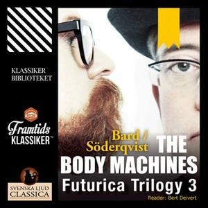 «The Body Machines» by Jan Söderqvist,Alexander Bard