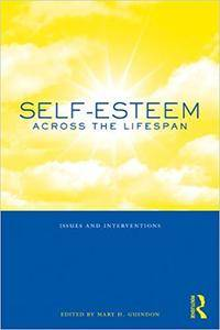 Self-Esteem Across the Lifespan: Issues and Interventions (Repost)