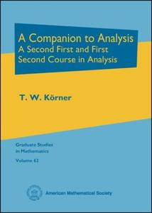 A Companion to Analysis: A Second First and First Second Course in Analysis (Repost)