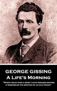 «A Lifes Morning» by George Gissing