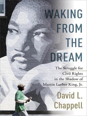 Waking from the Dream: The Struggle for Civil Rights in the Shadow of Martin Luther King, Jr. (repost)