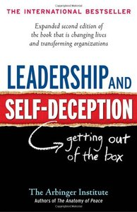 Leadership and Self-Deception: Getting out of the Box (repost)