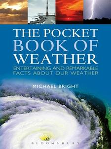The Pocket Book of Weather: Entertaining and Remarkable Facts About Our Weather (repost)