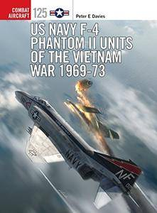 US Navy F-4 Phantom II Units of the Vietnam War 1969-73 (Combat Aircraft)