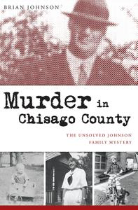 Murder in Chisago County: The Unsolved Johnson Family Mystery (True Crime)