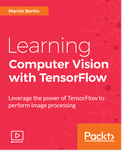 Learning Computer Vision with TensorFlow