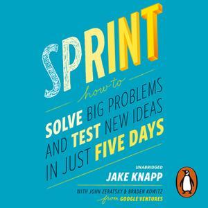 «Sprint» by Braden Kowitz,Jake Knapp,John Zeratsky