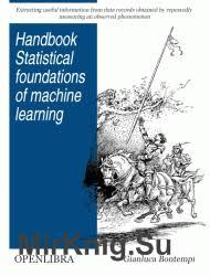 Statistical Foundations of Machine Learning by  Gianluca Bontempi