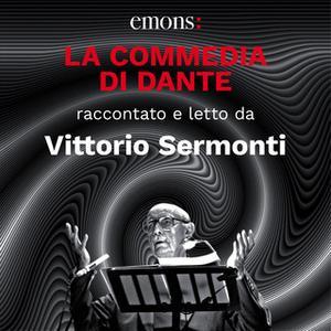 «La Commedia di Dante» by Dante Alighieri,Vittorio Sermonti