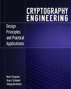 Cryptography Engineering: Design Principles and Practical Applications (Repost)