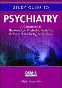 Study Guide to Psychiatry:  A Companion to the American Psychiatric Publishing Textbook of Psychiatry, Sixth Edition