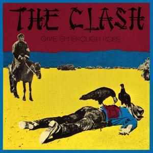 The Clash - Give 'Em Enough Rope (1978/2013) [Official Digital Download 24bit/96kHz]
