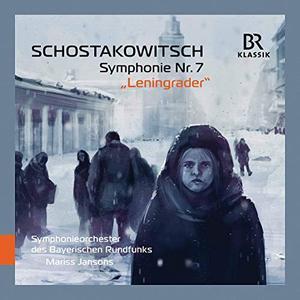 Bavarian Radio Symphony Orchestra & Mariss Jansons - Shostakovich: Symphony No. 7 in C Major, Op. 60 ''Leningrad'' (Live) (2019