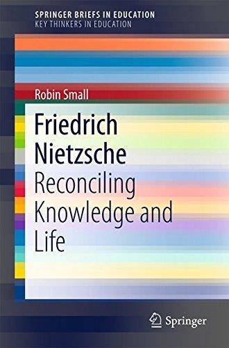Friedrich Nietzsche: Reconciling Knowledge and Life