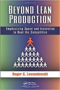 Beyond Lean Production Emphasizing Speed and Innovation to Beat the Competition