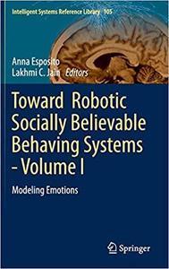 Toward  Robotic Socially Believable Behaving Systems [Repost]