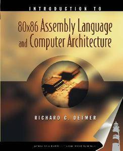 Introduction to 80 X 86 Assembly Language and Computer Architecture