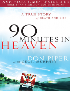Don Piper - 90 Minutes in Heaven: A True Story of Death and Life [Repost]