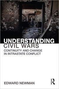 Understanding Civil Wars Continuity and change in intrastate conflict