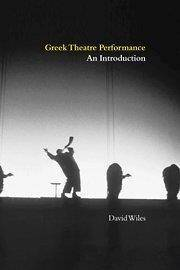 Greek Theatre Performance: An Introduction (Repost)