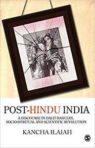 Post-Hindu India: A Discourse in Dalit-Bahujan, Socio-Spiritual and Scientific Revolution